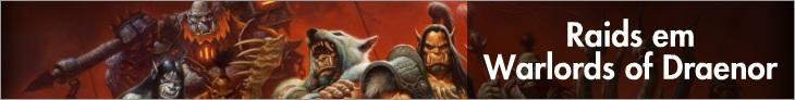 Guia para Raids em Warlords of Draenor